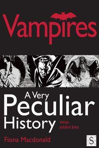 Vampires, a very peculiar history:with added bite