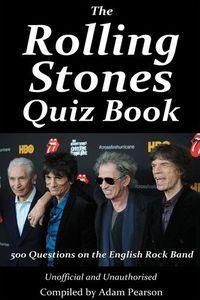 The Rolling Stone quiz book:500 questions on the English rock band
