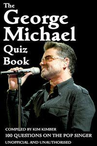 The George Michael quiz book:100 questions on the pop singer