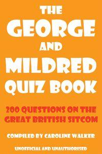 The George and Mildred quiz book:200 questions on the Great British sitcom