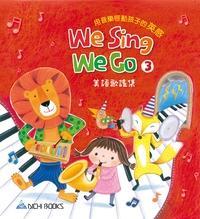 We sing we go [有聲書]. 3